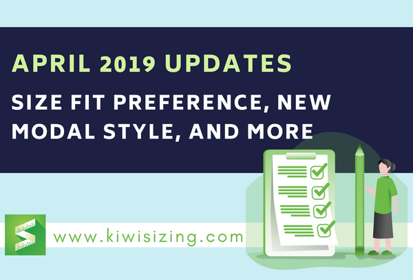 April 2019 Updates: Size fit preference, new modal style, and more