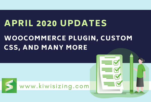 April 2020 Updates: WooCommerce plugin, custom CSS, and many more