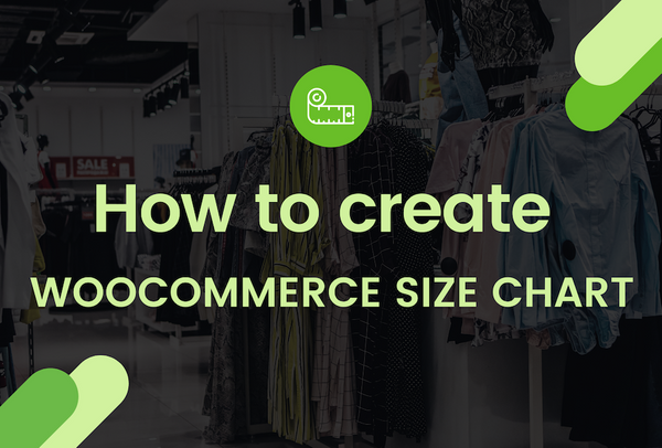 How to create size charts for WooCommerce stores using Kiwi Sizing?